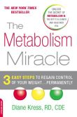 Book Cover Image. Title: The Metabolism Miracle:  3 Easy Steps to Regain Control of Your Weight . . . Permanently, Author: Diane Kress