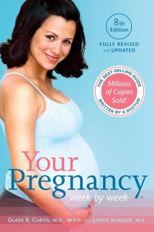 Your Pregnancy Week by Week, 8th Edition