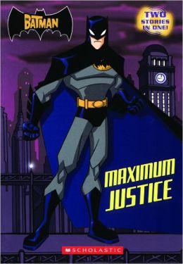 Batman: Maximum Justice (Turtleback School & Library Binding Edition)