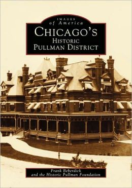 Chicago's Historic Pullman District, Illinois (Images of America Series)