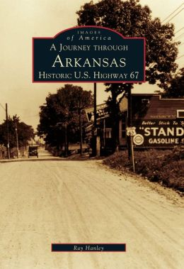 U.S. Highway 67 in Arkansas (Images of America Series)