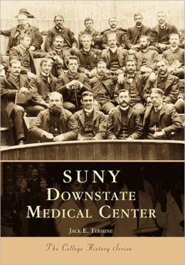 Suny Downstate Medical Center: New York (College History Series)
