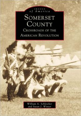 Somerset County: Crossroads of American Revolution (Images of America Series)