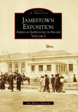 Jamestown Exposition, Virginia: American Imperialism on Parade (Images of America Series)