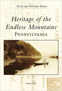 Heritage of the Endless Mountains (Images of America Series)