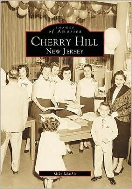 Cherry Hill (Images of America Series)
