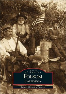 Folsom, CA (Images of America Series)