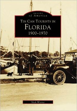 Tin Can Tourists in Florida 1900-1970 (Images of America Series)