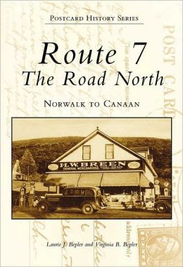 Route 7, the Road North: Norwalk to Canaan, Connecticut (Images of America Series)