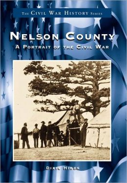 Nelson County: A Portrait of the Civil War (the Civil War History Series)