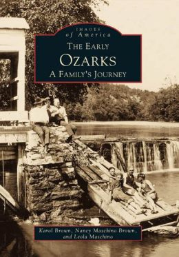 Early Ozarks: A Family's Journey, Missouri (Images of America Series)