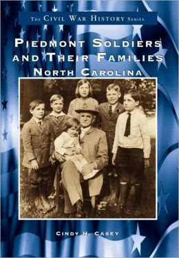 Piedmont Soldiers and Their Families (Images of America Series)