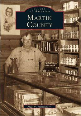 Martin County (Images of America Series)