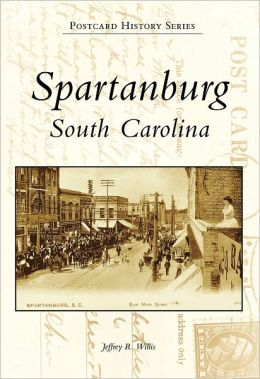 Spartanburg, South Carolina (Postcard History Series)