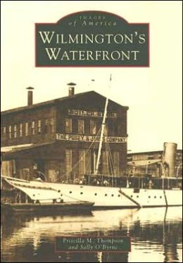 Wilmington's Waterfront, Delaware (Images of America Series)