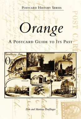 Orange, New Jersey: A Postcard Guide to Its Past (Postcard History Series)