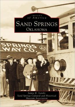 Sand Springs, Oklahoma (Images of America Series)