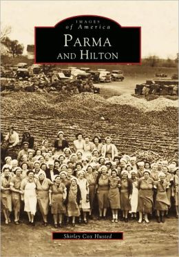 Parma and Hilton (Images of America Series)