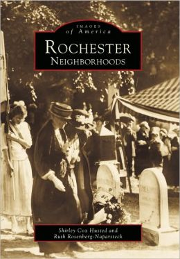 Rochester Neighborhoods (Images of America Series)
