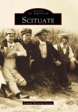 Scituate: Massachusetts (Images of America Series)