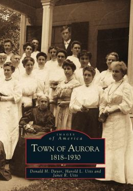 Town of Aurora: New York (Images of America Series)