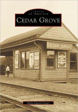 Cedar Grove, New Jersey (Images of America Series)