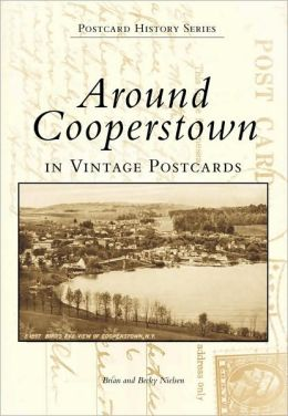 Around Cooperstown: New York (Images of America Series)