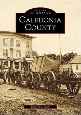 Caledonia County: Vermont (Images of America Series)