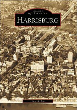 Harrisburg: Pennsylvania (Images of America Series)