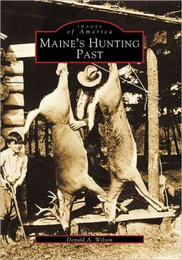 Maine's Hunting Past (Images of America Series)