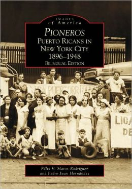Pioneros: Puerto Ricans in New York City: 1896-1948