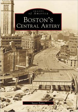 Boston's Central Artery, Massachusetts (Images of America)