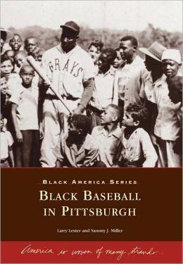 Black Baseball in Pittsburgh, Pennsylvania (Black America Series)