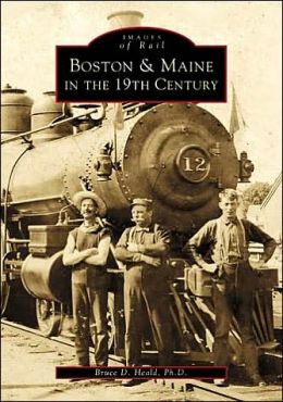 Boston and Maine in the 19th Century (Images of Rail Series)