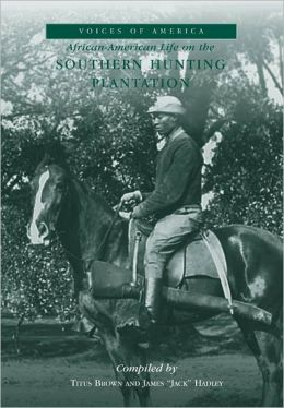 African-American Life on a Southern Hunting Plantation, Georgia (Voices of America Series)