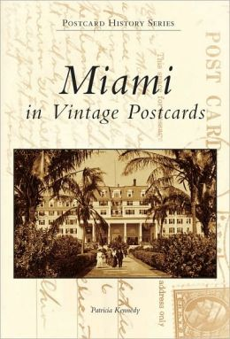 Miami in Vintage Postcards, Florida (Postcard History Series)