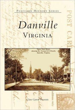 Danville in Vintage Postcards, Virginia (Postcard History Series)