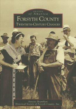 Forsyth County, Georgia: Twentieth Century Changes (Images of America Series)