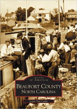 Beaufort County, North Carolina (Images of America Series)