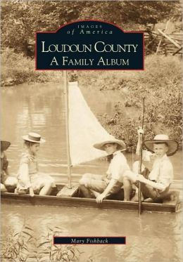 Loudoun County: A Family Album,VA (Images of America)