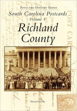 South Carolina Postcards Vol. 5: Richland County,SC (Postcard History)