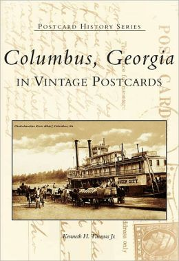 Columbus Georgia in Vintage Postcards, Georgia (Postcard History Series)