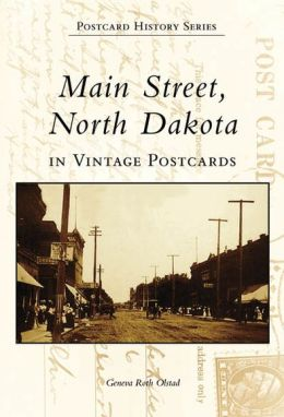 Main Street, North Dakota in Vintage Postcards (Postcard History Series)