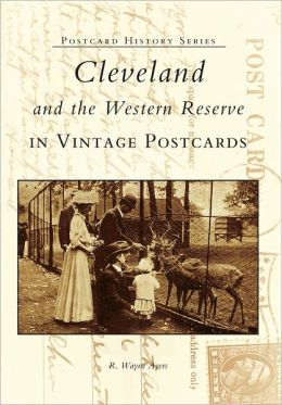 Cleveland and the Western Reserve (Postcard History Series)