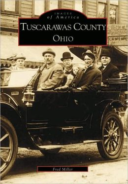 Tuscarawas County, Ohio (Images of America Series)