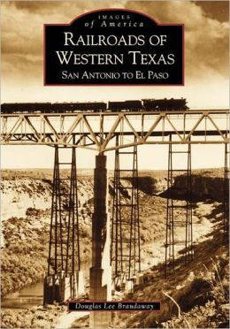 Railroads of Western Texas (Images of America Series)