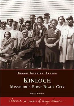 Kinloch: Missouri's First Black City (Images of America Series)