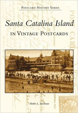 Santa Catalina Island in Vintage Postcards,California (Postcard History Series)