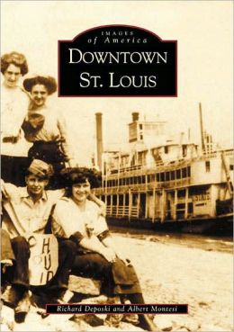 Downtown St. Louis, Missouri (Images of America Series)