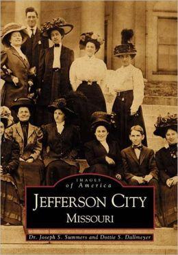 Jefferson City, Missouri (Images of America Series)